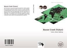 Borítókép a  Beaver Creek (Yukon) - hoz