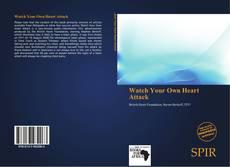 Capa do livro de Watch Your Own Heart Attack