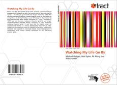 Bookcover of Watching My Life Go By