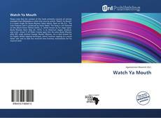 Bookcover of Watch Ya Mouth