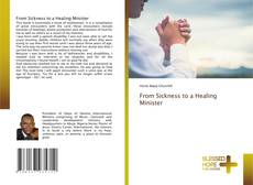 Couverture de From Sickness to a Healing Minister