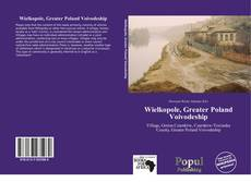 Bookcover of Wielkopole, Greater Poland Voivodeship