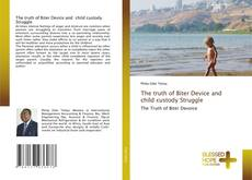 Capa do livro de The truth of Biter Device and child custody Struggle