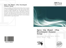 Bookcover of Spin the Wheel (The Blackeyed Susans Song)