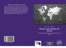 Bookcover of Watch Your Mouth (TV Series)