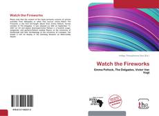 Bookcover of Watch the Fireworks