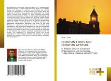 Couverture de CHRISTIAN ETHICS AND CHRISTIAN ATTITUDE
