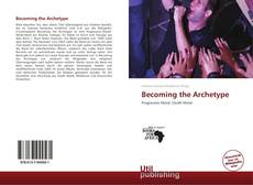 Bookcover of Becoming the Archetype
