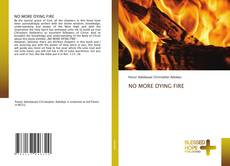 Couverture de NO MORE DYING FIRE