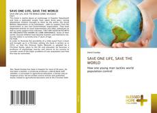 Couverture de SAVE ONE LIFE, SAVE THE WORLD