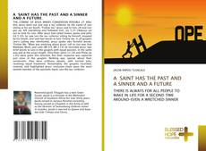 Couverture de A SAINT HAS THE PAST AND A SINNER AND A FUTURE