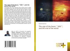 Couverture de The sign of the beast, ' 666 ', and the end of the world