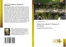 Couverture de 'Black Lives Matter', Myopia of Humanity