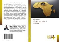 Couverture de Sub-Saharan Africa in Golgotha