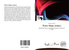 Bookcover of Water Shops Armory
