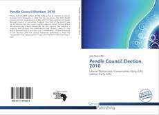 Bookcover of Pendle Council Election, 2010