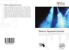 Bookcover of Teatro Aguascalientes