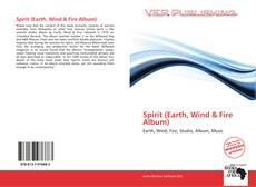 Portada del libro de Spirit (Earth, Wind & Fire Album)