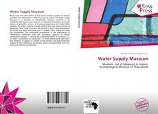 Borítókép a  Water Supply Museum - hoz