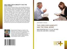 Portada del libro de THE LORD GOD ALMIGHTY HAS THE FINAL WORD