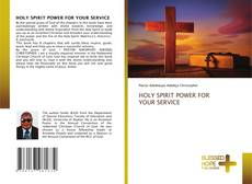 Обложка HOLY SPIRIT POWER FOR YOUR SERVICE