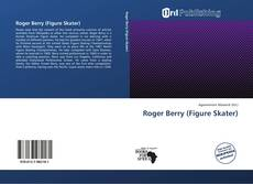 Bookcover of Roger Berry (Figure Skater)