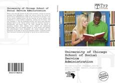 Bookcover of University of Chicago School of Social Service Administration