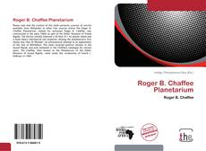 Bookcover of Roger B. Chaffee Planetarium