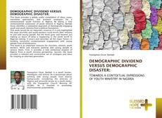 Bookcover of DEMOGRAPHIC DIVIDEND VERSUS DEMOGRAPHIC DISASTER: