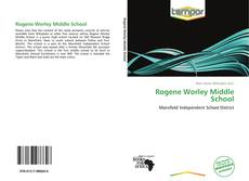 Bookcover of Rogene Worley Middle School