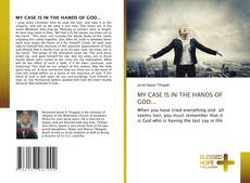 Bookcover of MY CASE IS IN THE HANDS OF GOD...