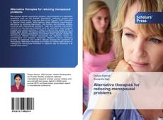 Bookcover of Alternative therapies for reducing menopausal problems