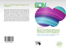 Bookcover of Water Conflicts Between Malaysia and Singapore