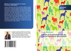 Bookcover of Effects of Trypanosomosis on Canine Parvovirus Vaccination