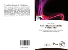 Bookcover of Water Fluoridation in the United States