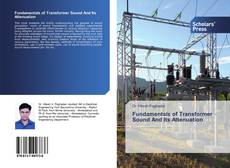 Bookcover of Fundamentals of Transformer Sound And Its Attenuation