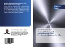 Bookcover of Saemaul Undong and Entrepreneurial Spirit Development:Lessons for DCs