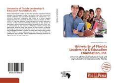 Bookcover of University of Florida Leadership & Education Foundation, Inc.