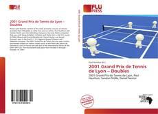 Couverture de 2001 Grand Prix de Tennis de Lyon – Doubles