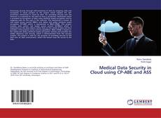 Bookcover of Medical Data Security in Cloud using CP-ABE and ASS
