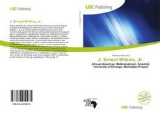Bookcover of J. Ernest Wilkins, Jr.