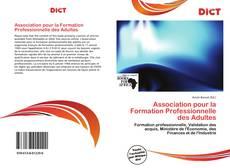 Bookcover of Association pour la Formation Professionnelle des Adultes