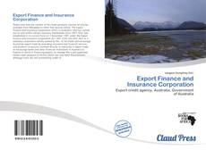 Bookcover of Export Finance and Insurance Corporation