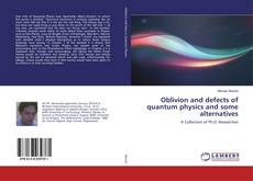 Bookcover of Oblivions and Flaws in Quantum Physics and Some Alternatives