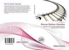 Bookcover of Denver Harbor, Houston