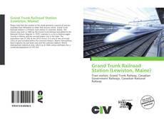 Bookcover of Grand Trunk Railroad Station (Lewiston, Maine)