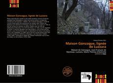 Bookcover of Maison Gonzague, lignée de Luzzara
