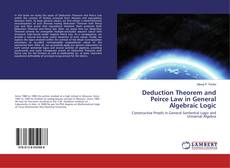 Bookcover of Deduction Theorem and Peirce Law in General Algebraic Logic