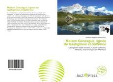 Bookcover of Maison Gonzague, lignée de Castiglione et Solférino