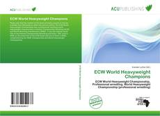 Bookcover of ECW World Heavyweight Champions